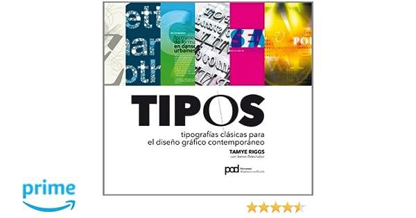 TIPOS TIPOGRAFIAS CLASICAS PARA EL DISEÑO GRAFICO CONTEMPORANEO Diseño gráfico: Amazon.es: Tamye Riggs: Libros