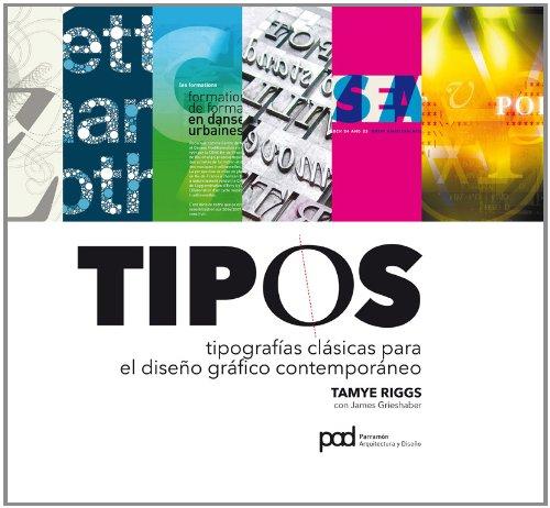 Descargar Libro Tipos Tipografias Clasicas Para El Diseño Grafico Contemporaneo Tamye Riggs