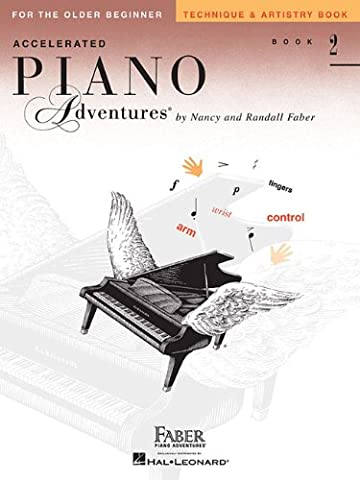 Accelerated Piano Adventures for the Older Beginner: Technique & Artistry Book 2 (Faber Accelerated Lesson 1)