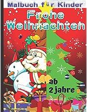 Frohe Weihnachten Malbuch für Kinder ab 2 jahre: Weihnachtsmann-Weihnachtsgeschenk für Kleinkinder. 50 Malvorlagen mit Weihnachtsmann, Rentier, Schneemann, Elfen, Katzen und Weihnachtsbaumschmuck