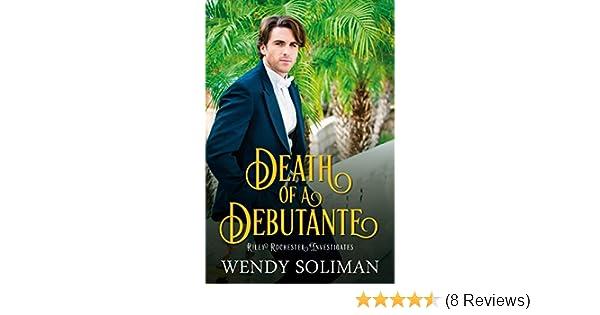 Death Of A Debutante Riley Rochester Investigates Book 1