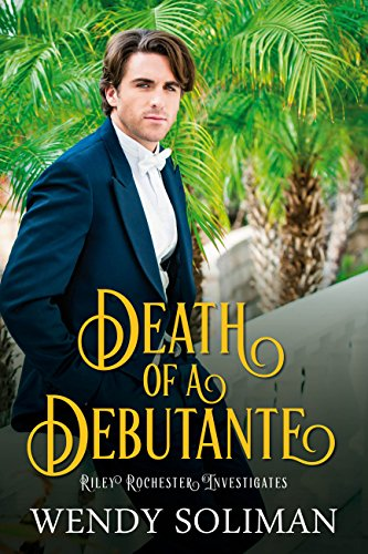 Death Of A Debutante Riley Rochester Investigates Book 1 By Soliman Wendy
