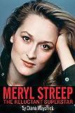 Meryl Streep: The Reluctant Superstar