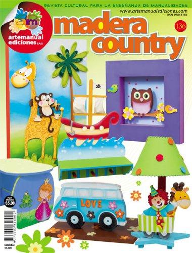 Revista Manualidades Crea Tu Propio Proyecto 136 -MADERA COUNTRY-
