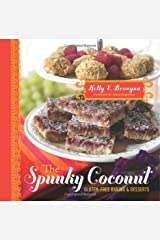 The Spunky Coconut Gluten-Free Baked Goods and Desserts: Gluten Free, Casein Free, and Often Egg Free Paperback