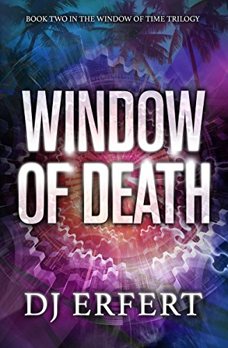 Window of Death: Book 2 in the Window of Time trilogy by [Erfert, DJ]