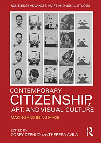 Contemporary Citizenship, Art, and Visual Culture: Making and Being Made (Routledge Advances in Art and Visual Studies) por Corey Dzenko,Theresa Avila