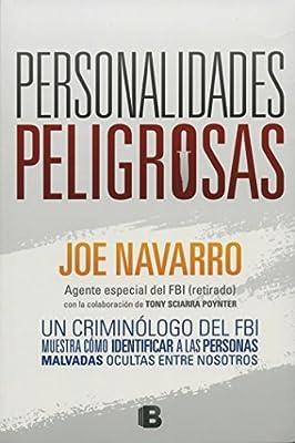 Personalidades peligrosas: un criminologo del FBI muestra como identificar a las personas malvadas ocultas entre nosotros / Dangerous Personalities (Spanish ...