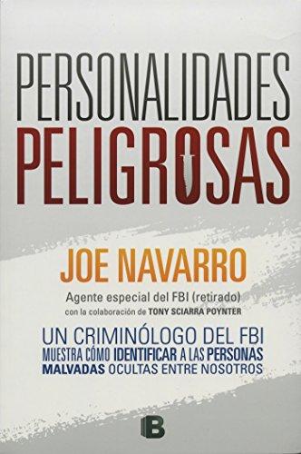 Personalidades peligrosas (Spanish Edition) [Joe Navarro] (Tapa Blanda)