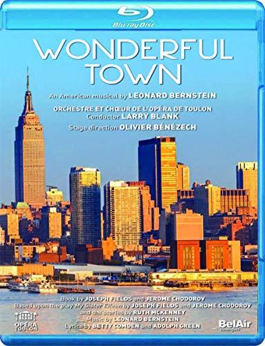 Bernstein: Wonderful Town [Larry Blank; Olivier Bénézech; Jasmine Roy; Rafaëlle Cohen; Larry Blank] [Bel Air Classiques: BAC458] [Blu-ray]