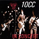 King Biscuit Flower Hour Presents in Concert by 10CC (1996-05-03)
