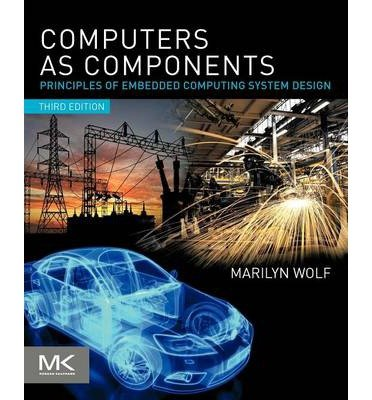 [(Computers as Components: Principles of Embedded Computing System Design )] [Author: Marilyn Wolf] [Jun-2012] pdf epub