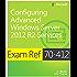 Exam Ref 70-412 Configuring Advanced Windows Server 2012 R2 Services (MCSA): Configuring Advanced Windows Server 2012 R2 Services