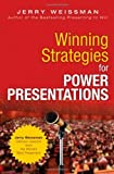 img - for Winning Strategies for Power Presentations: Jerry Weissman Delivers Lessons from the World's Best Presenters by Weissman Jerry (2012-11-19) Hardcover book / textbook / text book