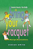 Bring Your Racquet, Steven White, 1933794240