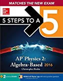 5 Steps to a 5 AP Physics 2: Algebra-based 2016 (5 Steps to a 5 on the Advanced Placement Examinations Series)