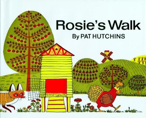 Rosie's Walk [ ROSIE'S WALK ] By Hutchins, Pat ( Author )Apr-01-1968 Hardcover