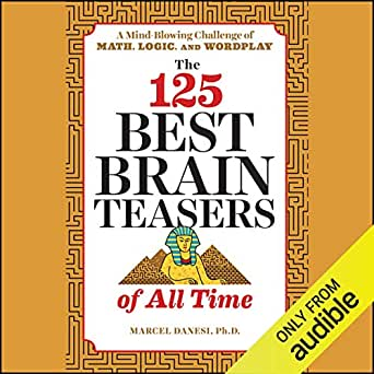 Amazon com: The 125 Best Brain Teasers of All Time: A Mind-Blowing