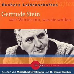 Gertrude Stein oder Wörter tun, was sie wollen (Suchers Leidenschaften)