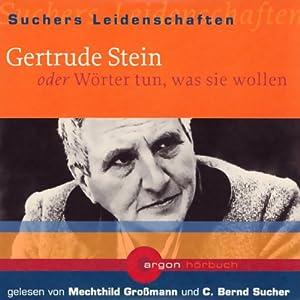 Gertrude Stein oder Wörter tun, was sie wollen (Suchers Leidenschaften) Hörbuch