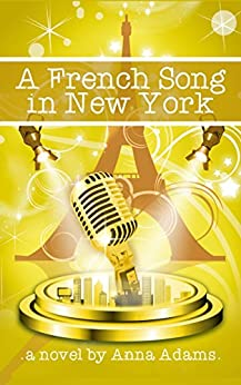 A French Song in New York: Book for Girls (The French Girl Series 6) by [Adams, Anna]