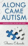 Along Came Autism: Monroe's Story The First 200 weeks