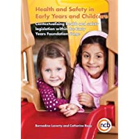 Health and Safety in Early Years and Childcare: Contextualising Health and Safety Legislation within the Early Years Foundation Stage