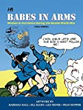 img - for Babes In Arms: Women in the Comics During World War Two book / textbook / text book