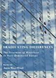 Eradicating Differences: The Treatment of Minorities in Nazi-Dominated Europe, Anton Weiss-Wendt, 1443823686
