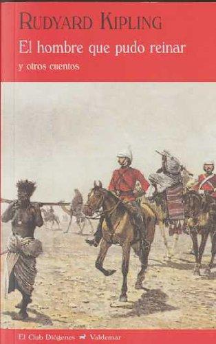 Descargar Libro El Hombre Que Pudo Reinar: Y Otros Cuentos Rudyard Kipling