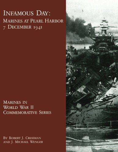 Read Online Infamous Day: Marines at Pearl Harbor, 7 December 1941 (Marines in World War II Commemorative Series) PDF