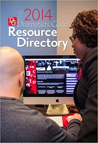The Dramatists Guild Resource Directory 2014: The Writers Guide to the Theatrical Marketplace (Dramatists Guild Resource Directory: The Writer's Guide to the Theatrical Marketplace)