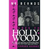 Mr. Bernds Goes to Hollywood: My Early Life and Career in Sound Recording at Columbia with Frank Capra and Others (The Scarecrow Filmmakers Series)