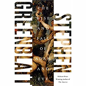 The Rise and Fall of Adam and Eve Audiobook by Stephen Greenblatt Narrated by Stephen Hoye