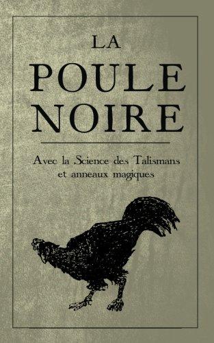 La Poule Noire: Avec la Science des Talismans et anneaux magiques  [Inconnu] (Tapa Blanda)