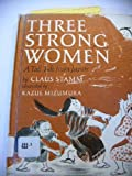 img - for Three Strong Women book / textbook / text book