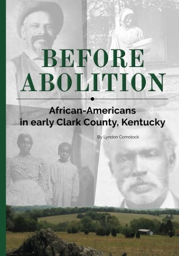 Search : Before Abolition: African-Americans in early Clark County, Kentucky