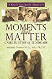 Moments That Matter, Michael Gordon, 1450203760