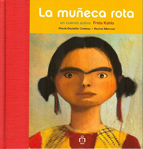 La muneca rota. Un cuento sobre Frida Kahlo (Spanish Edition) pdf epub