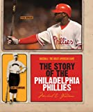 The Story of the Philadelphia Phillies, Michael E. Goodman, 0898126495