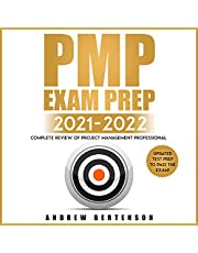 PMP Exam Prep 2021-2022: Complete Review of Project Management Professional. Updated Test Prep to Pass the Exam!