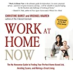 Work at Home Now: The No-nonsense Guide to Finding Your Perfect Home-based Job, Avoiding Scams, and Making a Great Living |  Christine Durst, Michael Haaren