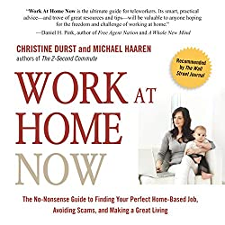 Work at Home Now: The No-nonsense Guide to Finding Your Perfect Home-based Job, Avoiding Scams, and Making a Great Living