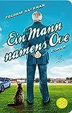 Ein Mann namens Ove: Roman (Fischer Taschenbibliothek)