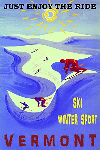 "Just Enjoy the Ride Vermont Ski Winter Sport Downhill Skiing 20"" x 30"" vintage poster repro on matte paper. We have other sizes"