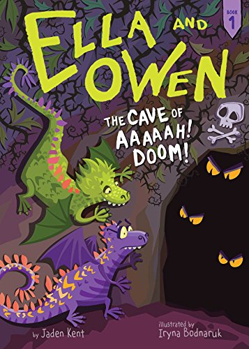 #1: The Cave of Aaaaah! Doom! (Ella and Owen) [Jaden Kent] (Tapa Blanda)