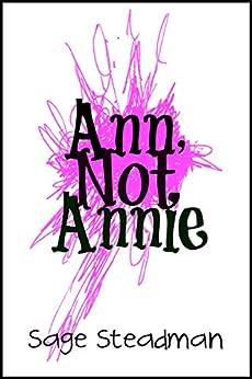 Ann, Not Annie by [Steadman, Sage]