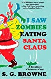 I Saw Zombies Eating Santa Claus: A Breathers Christmas Carol Hardcover October 30, 2012