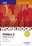 AQA AS/A-level Politics workbook 2: Politics of the UK (Aqa As/a Level Workbooks)