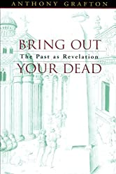 Bring Out Your Dead - The Past as Revelation